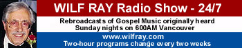 Click to hear Wilf Ray's Gospel Radio Show 24/7